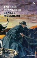 Canale Mussolini: riassunto della trama del libro di Pennacchi