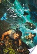 Viaggio al centro della Terra: trama e prezzo del libro