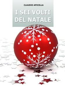 I sei volti del Natale: presentazione del libro e intervista a Claudio Apicella