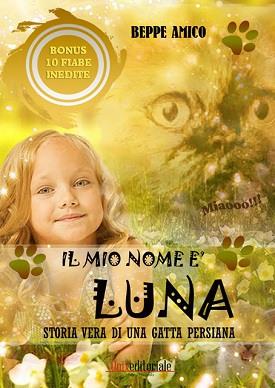 Il mio nome è Luna – Storia vera di una gatta persiana: presentazione e intervista a Beppe Amico