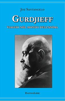 Gurdjieff: presentazione del libro e intervista a Joe Santangelo