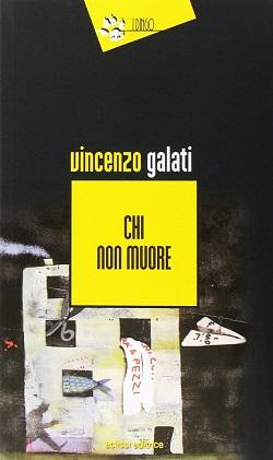 Chi non muore: presentazione del libro e intervista a Vincenzo Galati
