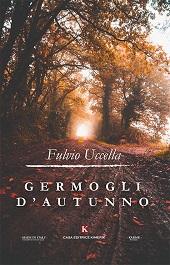 Germogli d'autunno: presentazione del libro di Fulvio Uccella