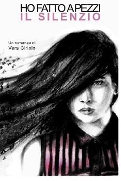 Ho fatto a pezzi il silenzio: presentazione e intervista a Vera Ciriolo