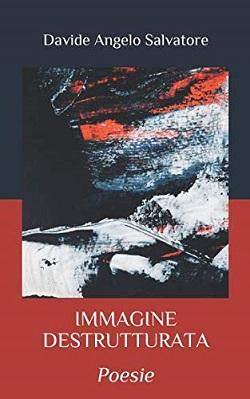 Immagine destrutturata: presentazione del libro di Davide Angelo Salvatore