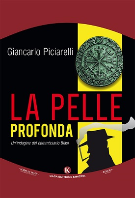 La pelle profonda – Un'indagine del commissario Blasi: presentazione del libro di Giancarlo Piciarelli