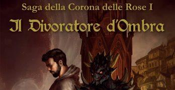 Saga della Corona delle Rose – Il Divoratore d'Ombra: presentazione e intervista a Gianluca Villano