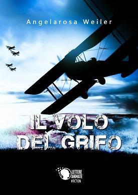 Il volo del grifo: presentazione del libro e intervista a Angelarosa Weiler