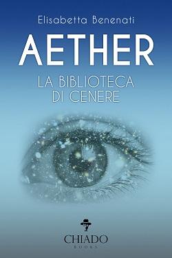 Aether – La biblioteca di cenere: presentazione e intervista a Elisabetta Benenati