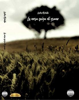 La nera spiga di grano: presentazione del libro e intervista a Lester Rodella