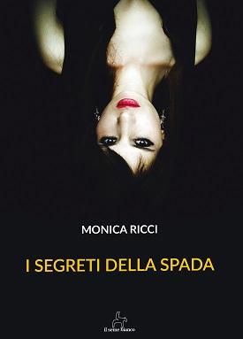 I segreti della spada: presentazione del libro e intervista a Monica Ricci