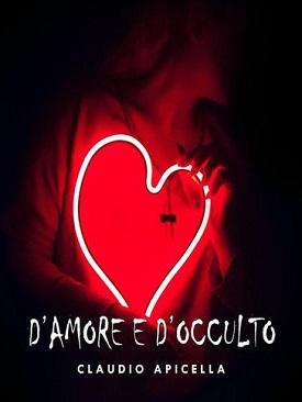 D'amore e d'occulto: presentazione del libro e intervista a Claudio Apicella