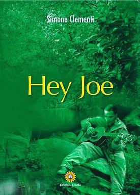 Hey Joe: presentazione del libro e intervista a Simone Clementi