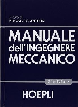 Manuale dell'ingegnere meccanico: l'ultima edizione Hoepli