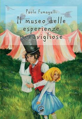 Il museo delle esperienze meravigliose: presentazione del libro e intervista a Paolo Fumagalli
