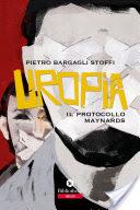 Uropia – Il protocollo Maynards: recensione