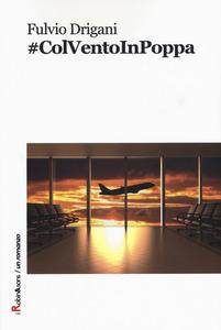 #ColVentoInPoppa: presentazione del libro e intervista a Fulvio Drigani