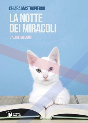 La notte dei miracoli: presentazione del libro e intervista a Chiara Mastropierro