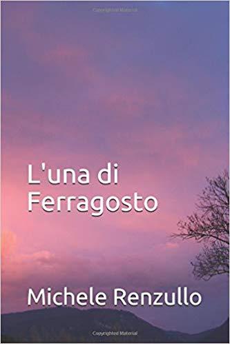 L'una di Ferragosto: presentazione e intervista a Michele Renzullo
