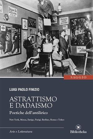 Astrattismo e dadaismo – Poetiche dell'antilirico: presentazione del libro di Luigi Paolo Finizio