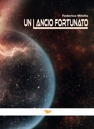 Un lancio fortunato: presentazione e intervista a Federica Milella