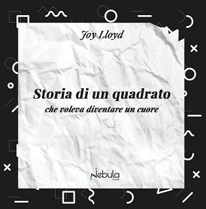 Storia di un quadrato che voleva diventare un cuore: presentazione e intervista a Joy Lloyd