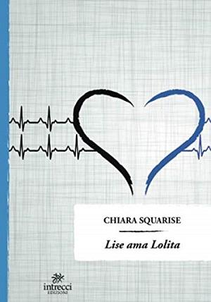 Lise Ama Lolita: presentazione del libro e intervista a Chiara Squarise