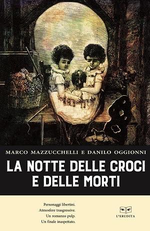 La notte delle croci e delle morti: presentazione del libro di Marco Mazzucchelli e Danilo Oggionni