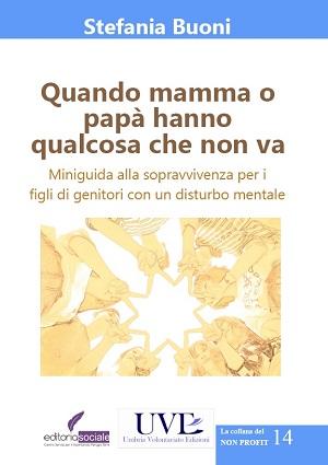 Quando mamma o papà hanno qualcosa che non va: presentazione e intervista a Stefania Buoni