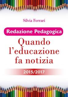 Quando l'educazione fa notizia 2015/2017: presentazione del libro e intervista a Silvia Ferrari