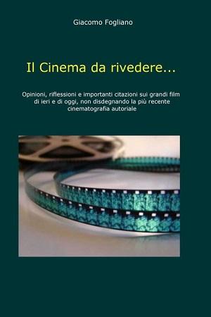 Il Cinema da rivedere: presentazione del libro e intervista a Giacomo Fogliano