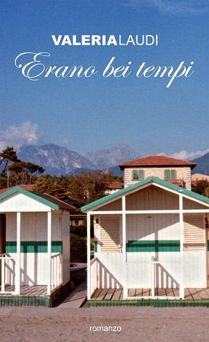 Erano bei tempi: presentazione del libro di Valeria Laudi