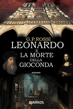 Leonardo e la morte della Gioconda: presentazione e intervista a G.P. Rossi