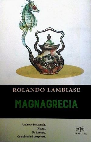 Magna Grecia: presentazione del libro e intervista a Rolando Lambiase