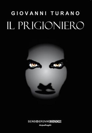 Il prigioniero: presentazione del libro e intervista a Giovanni Turano