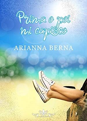 Prima o poi mi capisco: presentazione e intervista ad Arianna Berna