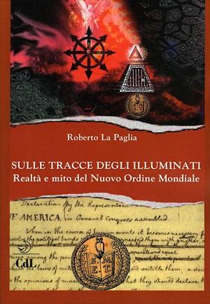 Sulle tracce degli Illuminati: presentazione del libro e intervista a Roberto La Paglia