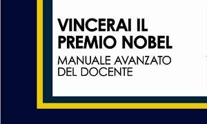 Vincerai il premio Nobel – Manuale avanzato del docente: presentazione e intervista a Marco Coppelli