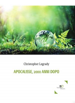 Apocalisse, 2000 anni dopo: presentazione del libro e intervista a Christopher Legrady