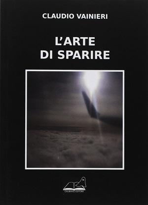 L'arte di sparire: presentazione del libro e intervista a Claudio Vainieri