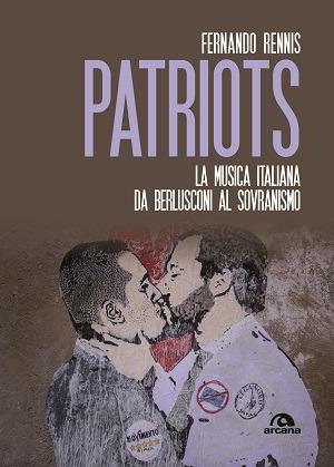Patriots, la musica italiana da Berlusconi al sovranismo: intervista a Fernando Rennis