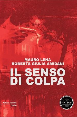 Il senso di colpa: presentazione e intervista a Mauro Lena
