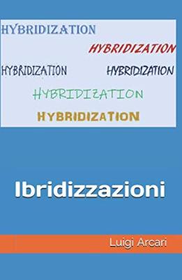 Ibridizzazioni: presentazione del libro e intervista a Luigi Arcari