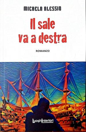 Il sale va a destra: presentazione del libro e intervista a Michela Alessio