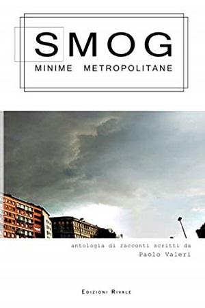 SMOG – Minime metropolitane: presentazione e intervista a Paolo Valeri