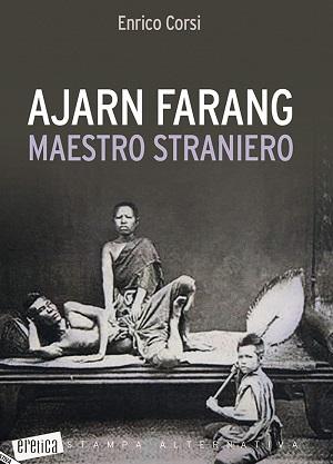 Ajarn Farang – Maestro Straniero: presentazione e intervista a Enrico Corsi