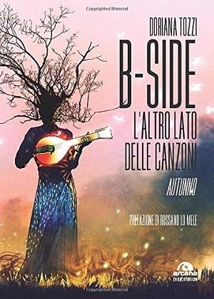 B-SIDE – L'altro lato delle canzoni: presentazione e intervista a Doriana Tozzi