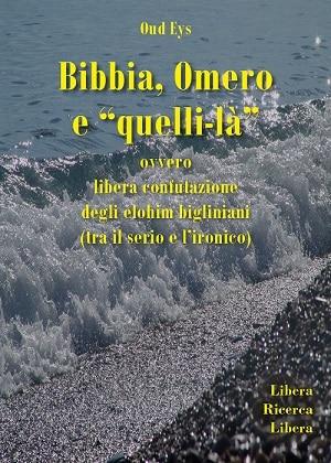 """Bibbia, Omero e """"quelli-là"""": presentazione del libro di Oud Eys"""