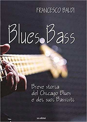 Blues bass: presentazione del libro e intervista a Francesco Baldi