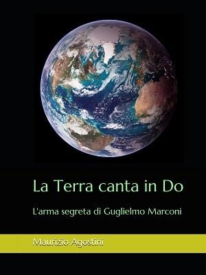La Terra canta in Do: presentazione del libro e intervista a Maurizio Agostini